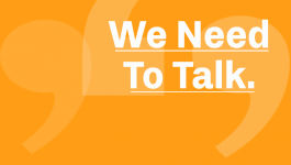 orange banner with words We Need To Talk in quotations