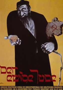 1938 poster for antisemitic traveling exhibit called The Eternal Jew. Pictures a caricature of man holding coins in one hand, a whip in another hand, and a tablet with a hammer and scythe under his arm.