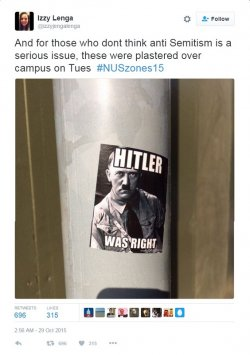 """A Tweet with a photo of Hitler and text """"And for those who dont think anti Semitism is a serious issue, these were plastered over campus on Tues #NUSzones15."""""""