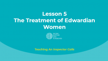 The Treatment of Edwardian Women