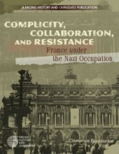 Complicity, Collaboration, and Resistance: France under the Nazi Occupation