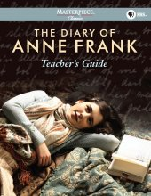 The Diary of Anne Frank Teacher's Guide PBS Masterpiece Classic