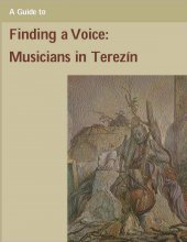 Finding a Voice: Musicians in Terezin Study Guide