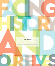 Journal cover features the words, Facing History and Ourselves, in colorful font.