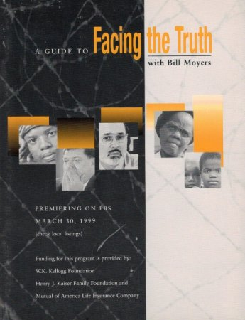 Facing the Truth with Bill Moyers Study Guide