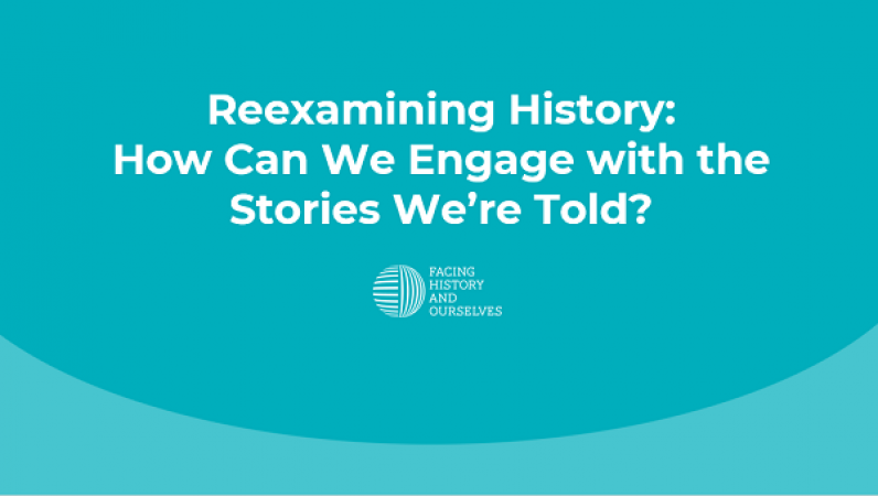 Reexamining History: How Can We Engage with the Stories We're Told?