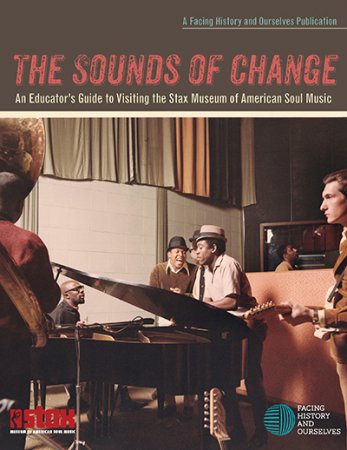The Sounds of Change: An Educator's Guide to Visiting the Stax Museum of American Soul Music