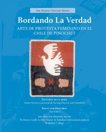 Stitching Truth: Women's Protest Art in Pinochet's Chile (Spanish edition)